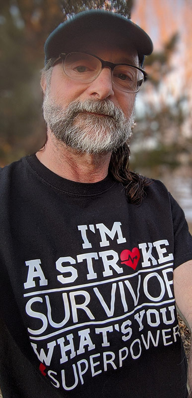 Jeff with a t-shirt that says I'm a stroke survivor, what's your superpower.